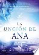 La uncin de Ana / The Hannah Anointing