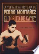 La verdadera historia de Pedro Montañez, el Torito de Cayey