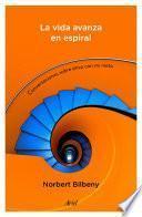 La vida avanza en espiral