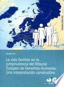 La vida familiar en la jurisprudencia del Tribunal Europeo de Derechos Humanos