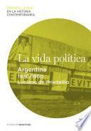 La vida política. Argentina (1930-1960)