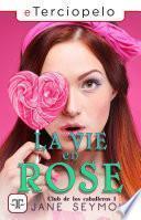 La vie en Rose. El club de los caballeros 1