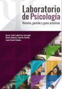 Laboratorio de Psicología: Historia, gestión y guías prácticas