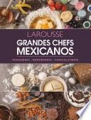 Larousse Grandes Chefs Mexicanos. Panadería, repostería, chocolatería