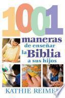 Las 1001 maneras de presentar la Biblia a los niños