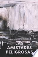 Las Amistades Peligrosas de Pierre Choderlos de Laclos