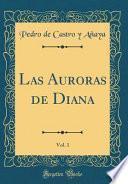 Las Auroras de Diana, Vol. 1 (Classic Reprint)