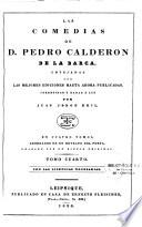 Las comedias de D. Pedro Calderon de la Barca, cotejadas con las mejores ediciones hasta ahora publicadas, corregidas y dadas a luz por Juan Jorge Keil. En cuatro tomos, adornados de un retrato del poeta, grabado por un dibujo original