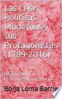 Las Crisis Políticas Modernas y sus Protagonistas (1789-2016)