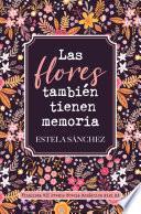 Las flores también tienen memoria