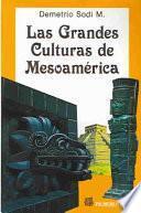 Las grandes culturas de Mesoamérica desde la llegada del hombre al continente americano hasta la última de las culturas prehispánicas