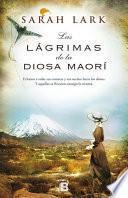Las lágrimas de la Diosa maorí (Trilogía del árbol Kauri 3)