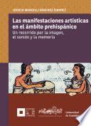 Las manifestaciones artísticas en el ámbito prehispánico
