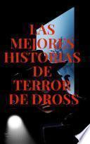 Las Mejores Historias de Terror contadas por Dross