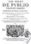 Las obras de Publio Virgilio Maron. Traduzido en prosa castellana. Por Diego Lopez, natural de la villa de Valencia ... con comento, y anotaciones ..