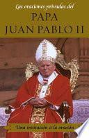 Las Oraciones Privadas del Papa Juan Pablo II