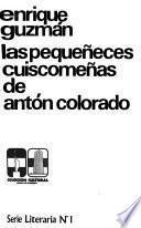Las pequeñeces cuiscomeñas de Antón Colorado