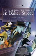 Las Pesquisas Comenzaron En Baker Street / The Search Began in Baker Street (Sol y Luna) Spanish Edition