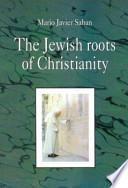 Las Raíces judías del Cristianismo