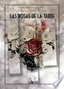 Las rosas de la tarde