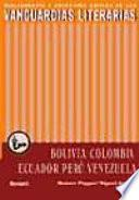Las vanguardias literarias en Bolivia, Colombia, Ecuador, Perú y Venezuela