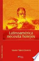 Latinoamerica Necesita Herejes