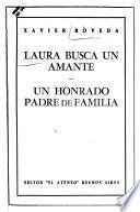 Laura busca un amante ; Un honrado padre de familia