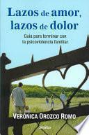 Lazos De Amor, Lazos De Dolor / Love Bonds, Pain Bonds