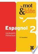 Le mot et l'idée 2 - Espagnol