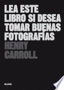 Lea este libro si desea tomar buenas fotografías