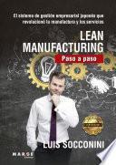 Lean Manufacturing. Paso a Paso