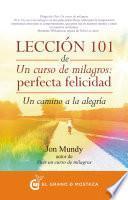 Lección 101 de Un curso de milagros: Perfecta Felicidad