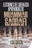 Lecciones de liderazgo aprendidas de Muamar Gaddafi