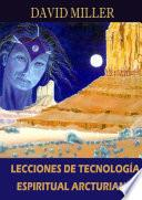 Lecciones de Tecnología Espiritual Arcturiana