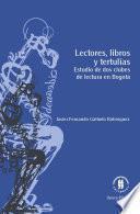 Lectores, libros y tertulias. Estudio de dos clubes de lectura en Bogotá