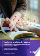 Lectura, sociedad y redes: Colaboración, visibilidad y recomendación en el ecosistema del libro