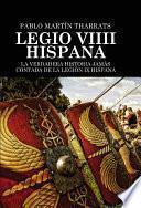 Legio VIIII Hispana La verdadera historia jamás contada de la Legión IX Hispana