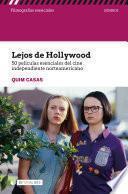 Lejos de Hollywood. 50 películas esenciales del cine independiente norteamericano