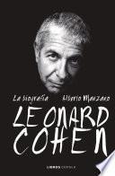 Leonard Cohen. La biografía