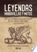 Leyendas, maravillas y mitos en la literatura de viajes en el Siglo de Oro: usos y recursos