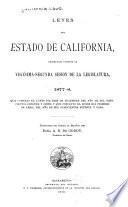 Leyes del Estado de California, decretadas durante la vigésima-segunda sesion de la legislatura, 1877-8