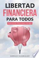 Libertad Financiera Para Todos
