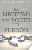 Libertad y El Poder del Perdon