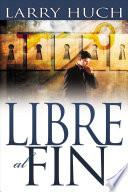 Libre al Fin/ Free at Last