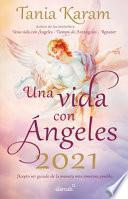 Libro Agenda. una Vida con ángeles 2021: Realiza Tus Sueños con Estos Mensajes de Luz y Esperanza / a Life with Angels 2021 Agenda