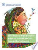 Libro Blanco/Wiphala sobre sistemas alimentarios de los pueblos indígenas