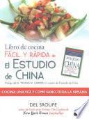 Libro de cocina fcil y rpida de el estudio de China/ The China Study Quick & Easy Cookbook