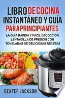 Libro de Cocina Instantaneo y Guia Para Principiantes (Spanish Edition)