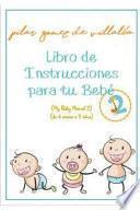 Libro de Instrucciones Para Tu Bebé 2 (de 6 Meses a 3 Años): My Baby Manual 2