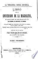 Libro de la conversión de la Magdalena en que se ponen los tres estados que tuvo